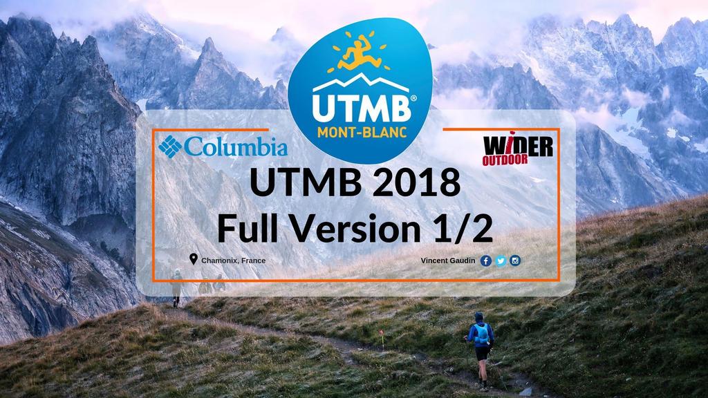 UTMB 2018 Vidéo Part 1