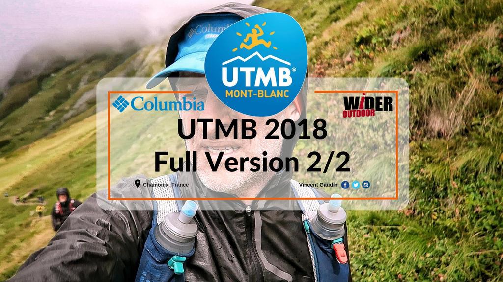 UTMB 2018 Vidéo Part 2
